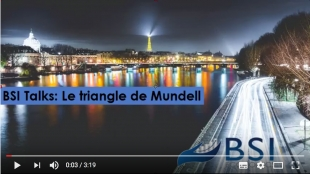 BSI Talks : Le triangle de Mundell VIDEO