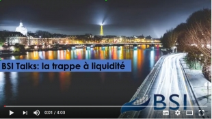 BSI Talks : La trappe à liquidité VIDEO
