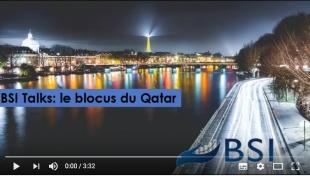 BSI Talks : Le blocus du Qatar VIDEO