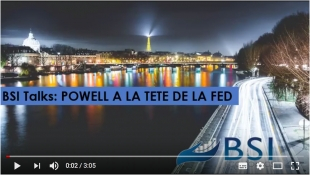 BSI Talks : Jérôme Powell à la tête de la FED VIDEO