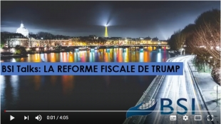 BSI Talk : La réforme fiscale de Donald Trump VIDEO